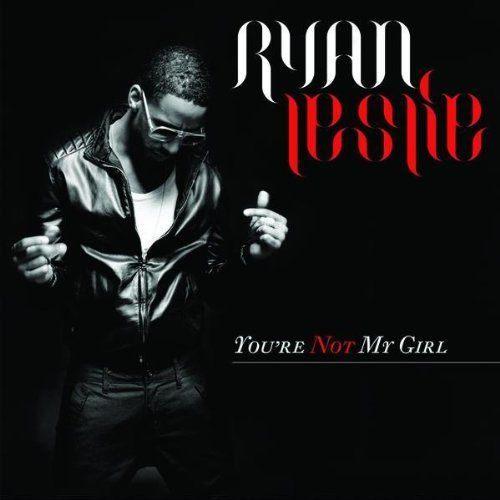 Ryan Leslie Youre Not My Girl On iTunes Now