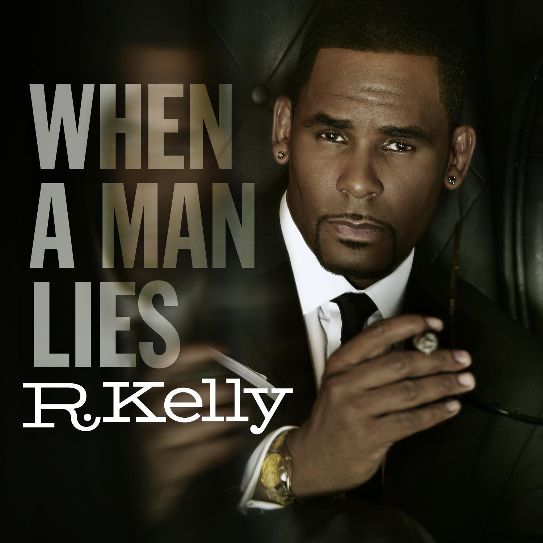 "R. Kelly Reveals Next Single - ""When A Man Lies ..."