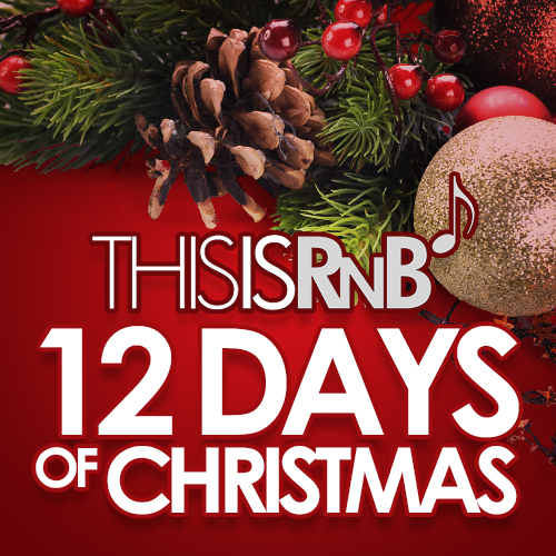 ThisisRnB 12 Days of Christmas (R&B Christmas Playlist)