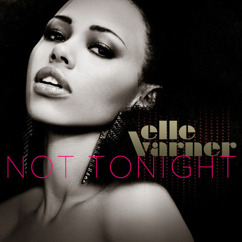 Elle Varner Not Tonight