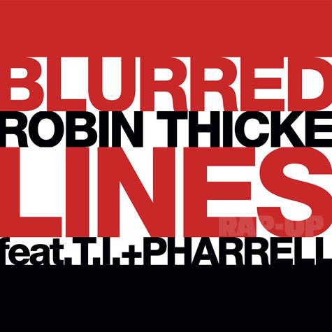 "Robin Thicke Announces New Single ""Blurred Lines"" with T.I ..."