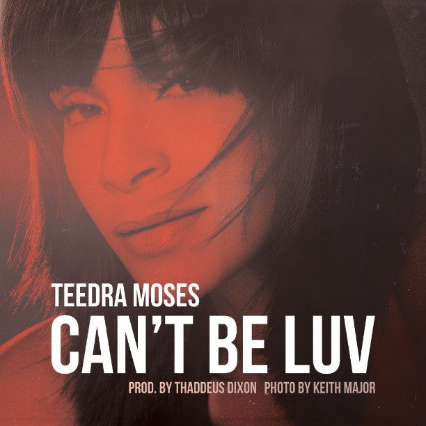 Teedra Moses Can't Be Luv