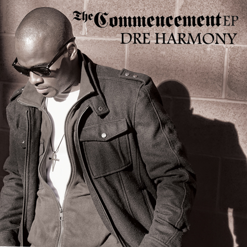 Dre Harmony - The Commencement EP [cover]