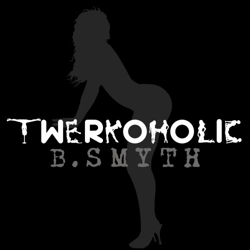 BS-Twerkoholic Single Cover