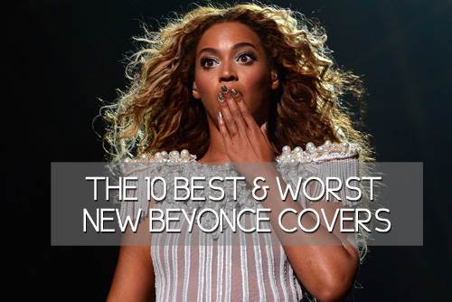 The-10-Best-&-Worst-Beyonce-Covers
