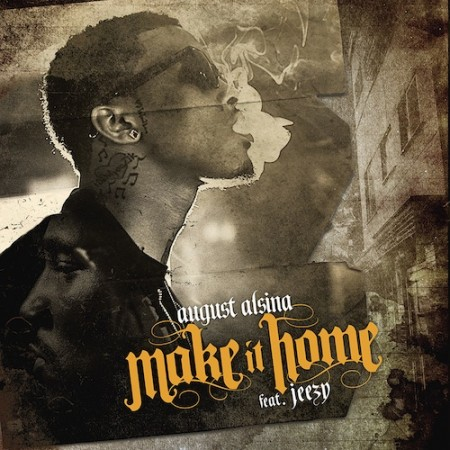 image e1389717030333 New Song:  August Alsina Ft. Jeezy   Make It Home