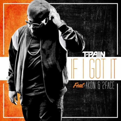 t-pain-if-i-got-it-500x500