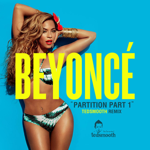 Beyonce Partition Remix DJ Tedsmooth