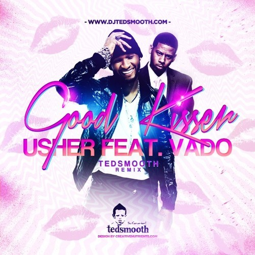 Usher Good Kisser DJ Tedsmooth Remix