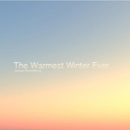 james-fauntleroy-the-warmest-winter-ever