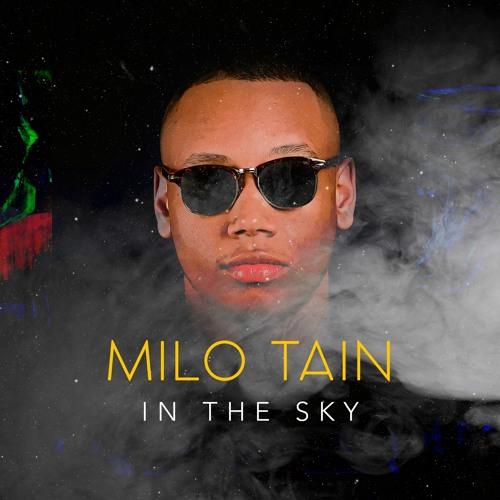 Milo Tain In The Sky