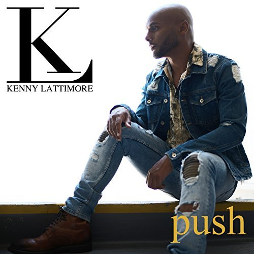 Kenny Lattimore Push