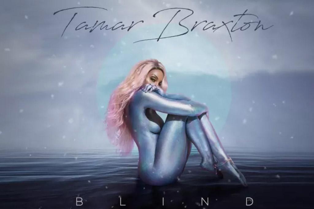 new music tamar braxton   blind thisisrnb     new r amp b