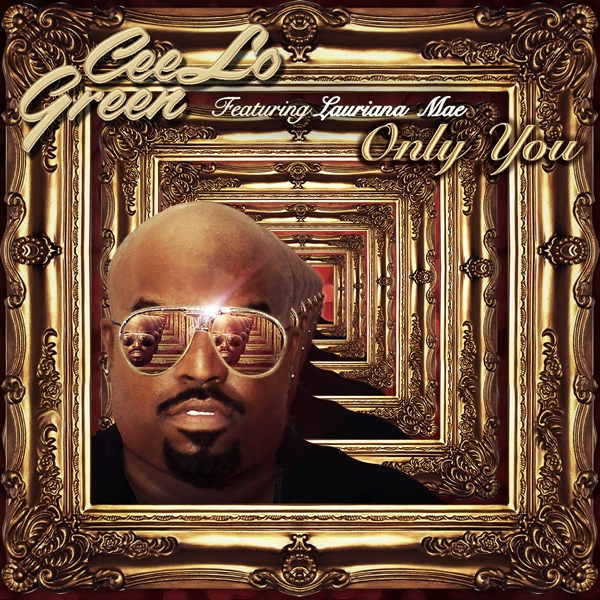 Cee-Lo Green Lauriana Mae - Only You