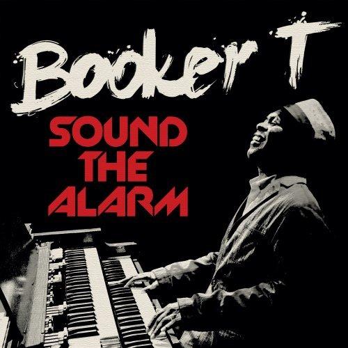 Booker-T.-Sound-The-Alarm-Album
