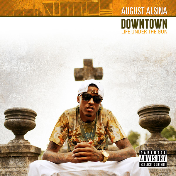 August Alsina Downtown_ Life Under the Gun