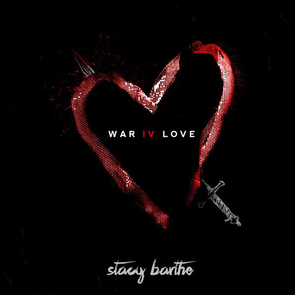 Stacy Barthe - War IV Love