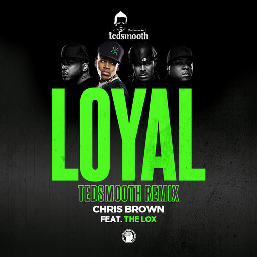 Chris Brown Loyal Tedsmooth Remix 500x500