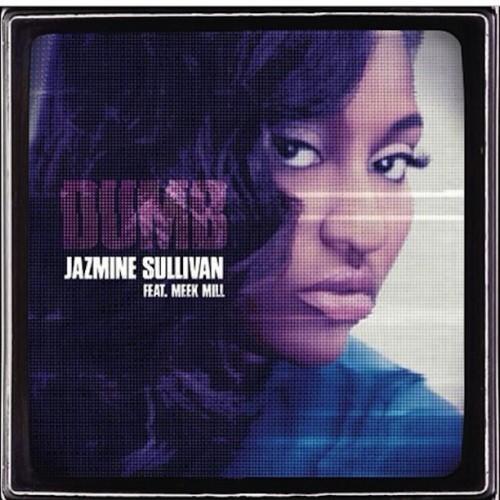 Jazmine-Sullivan-Feat.-Meek-Mill-Dumb