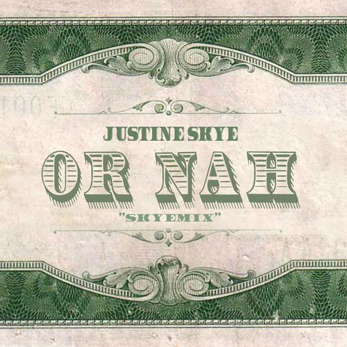 Justine Skye Or Nah Remix 500x500
