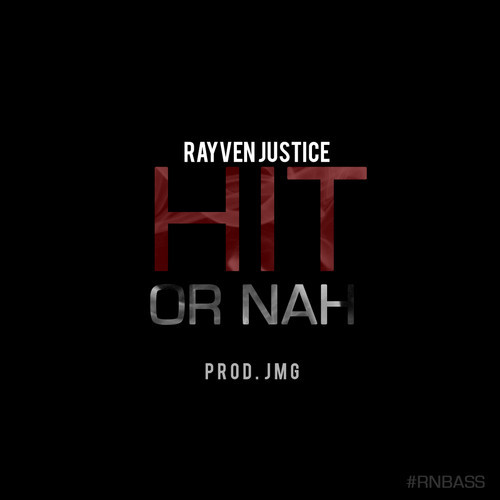 Rayven Justice Hit or Nah 500x500