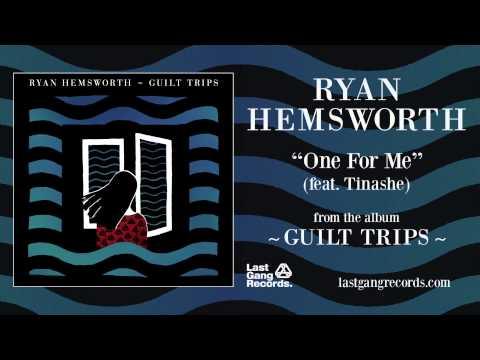 Ryan Hemsworth Tinashe One For Me
