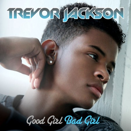 Trevor-Jackson-Good-Girl-Bad-Girl-iTunes