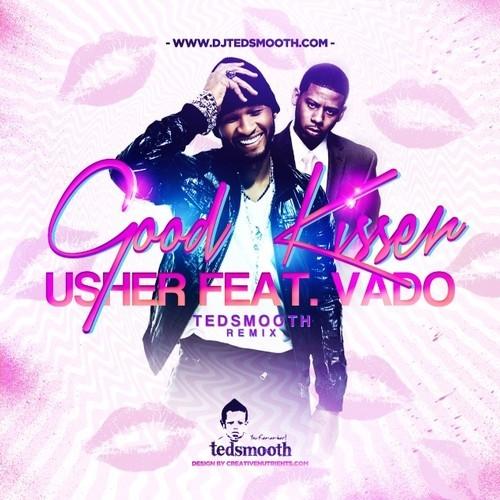 Usher Good Kisser DJ Tedsmooth Remix