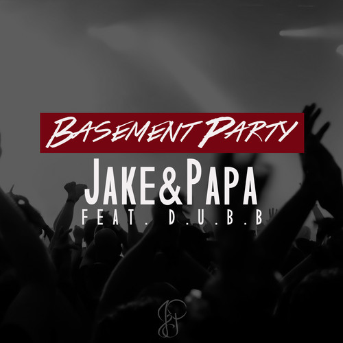Jake&Papa Basement Party 500x500