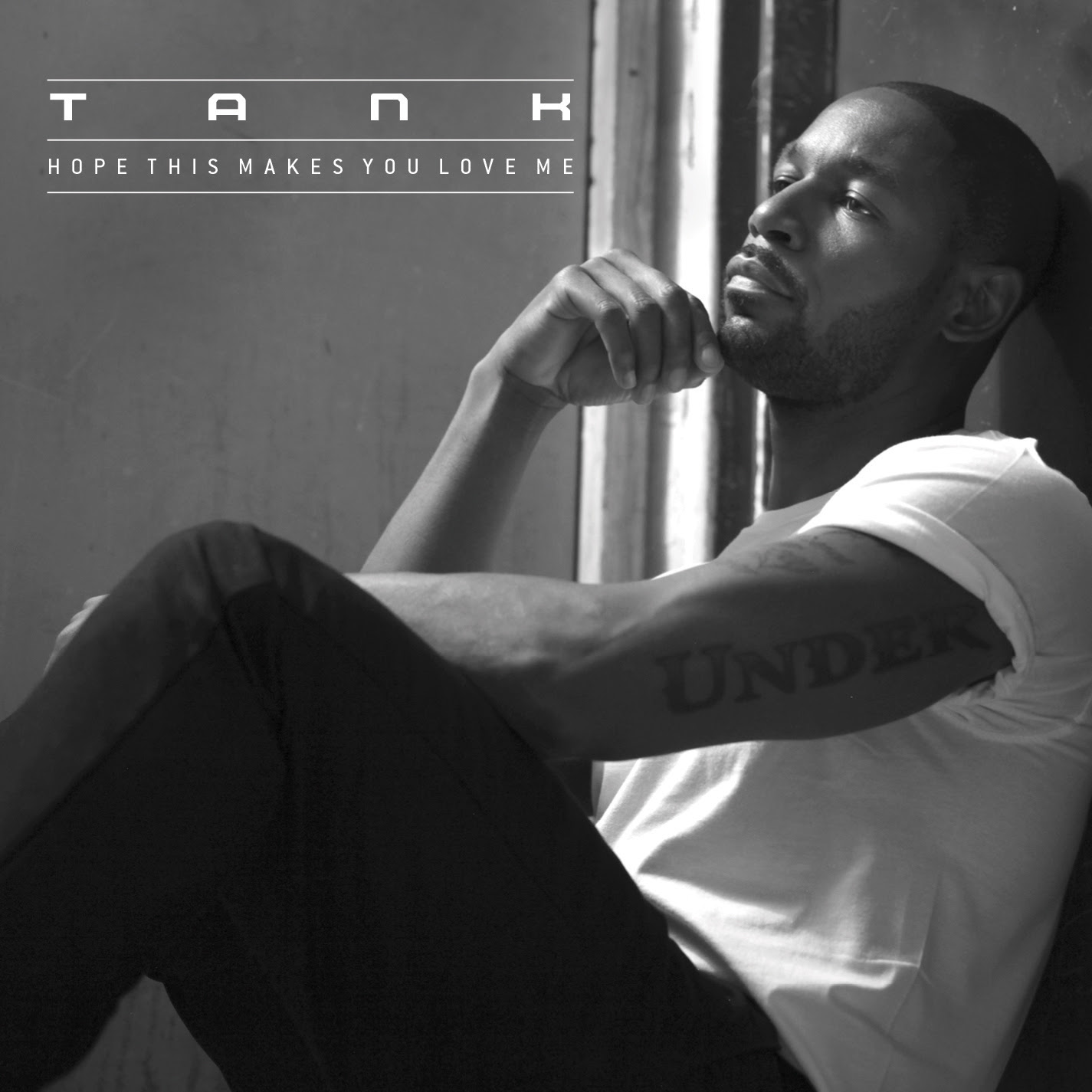 Tank - Hope This Makes You Love Me