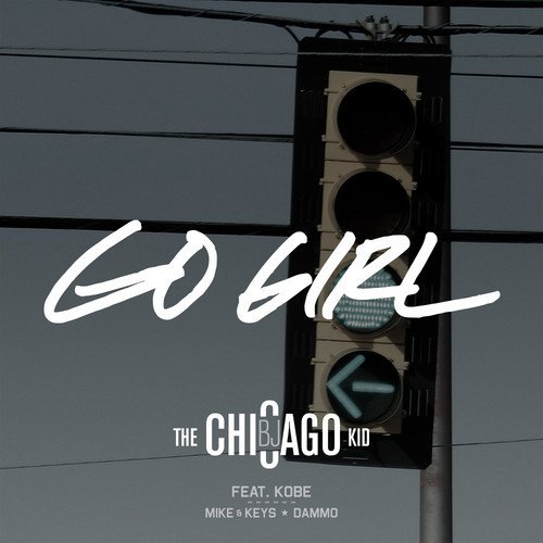 BJ The Chicago Kid - Go Girl