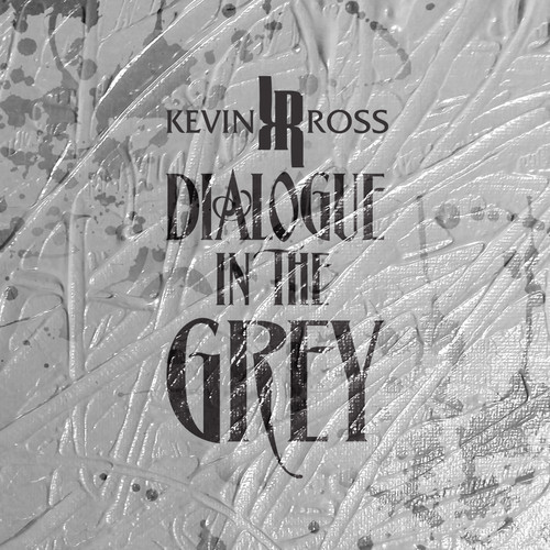 Kevin Ross Dialogue In The Grey