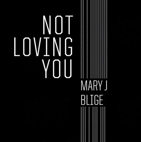 Mary-J.-Blige-Not-Loving-You