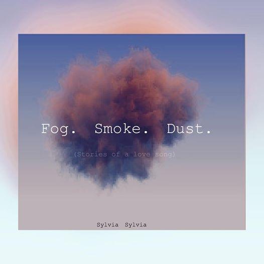 Sylvia Sylvia - Fog. Smoke. Dust. Album