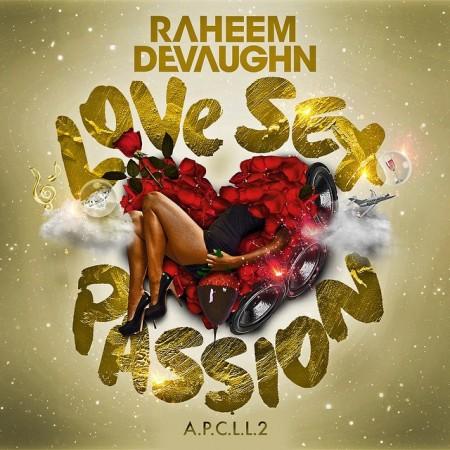 Raheem DeVaughn Love Sex Passion