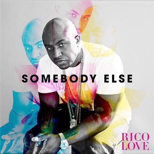 Rico Love Somebody Else