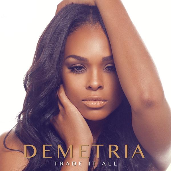 Demetria Mckinney - Trade It All
