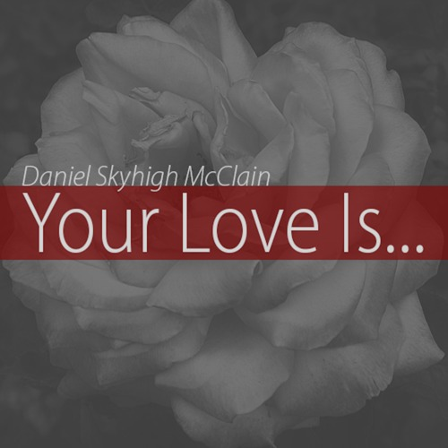 Daniel SkyHigh McClain Your Love Is
