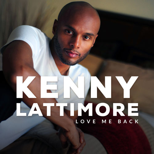 Kenny Latimore Love Me Back