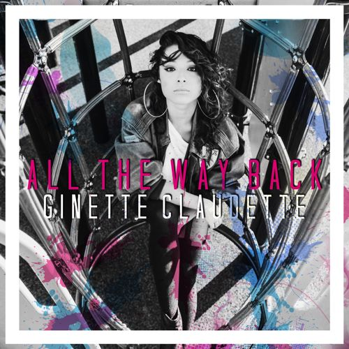 Ginette Claudette All The Way Back