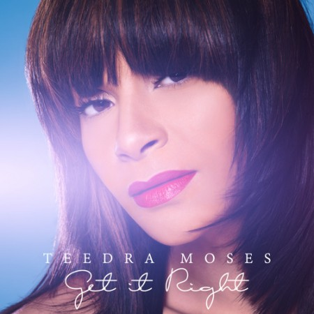 Teedra Moses Get It Right