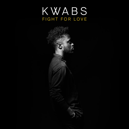 Kwabs Fight For Love