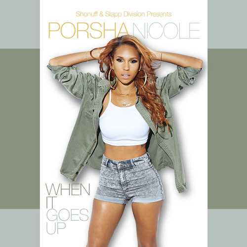 Porsha Nicole When It Goes Up