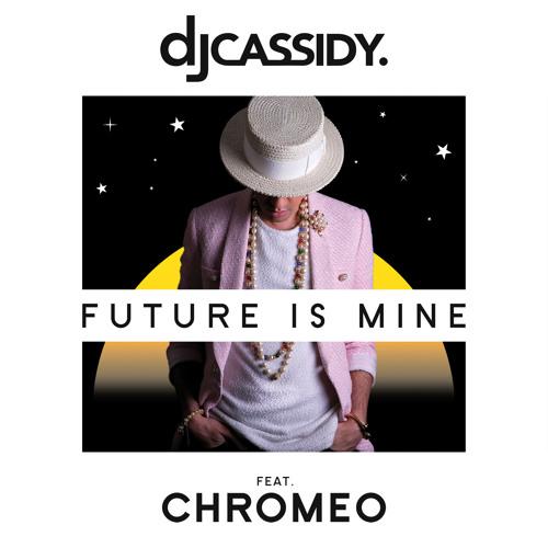 DJ Cassidy Future is Mine