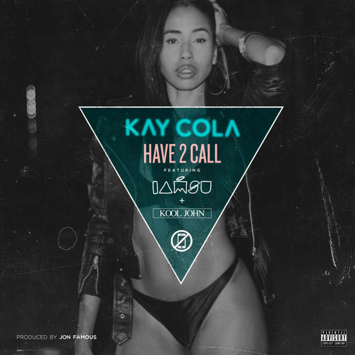 Kay Cola Have 2 Call