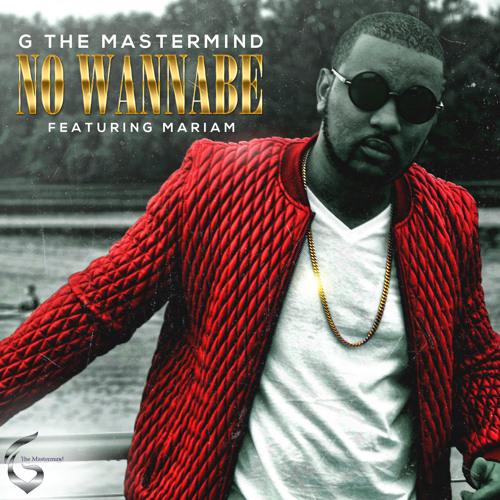 G The Mastermind No Wannabe