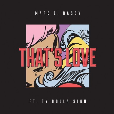 Marc E Bassy Thats Love