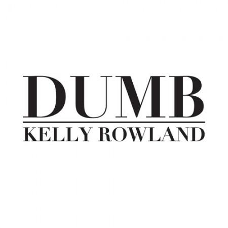 Kelly Rowland Dumb