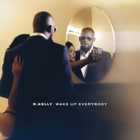 R. Kelly Wake Up Everybody