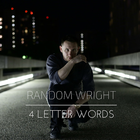 4 letter word lyrics random wright thisisrnb new r amp b artists 20242 | Random Wright Four Letter Words